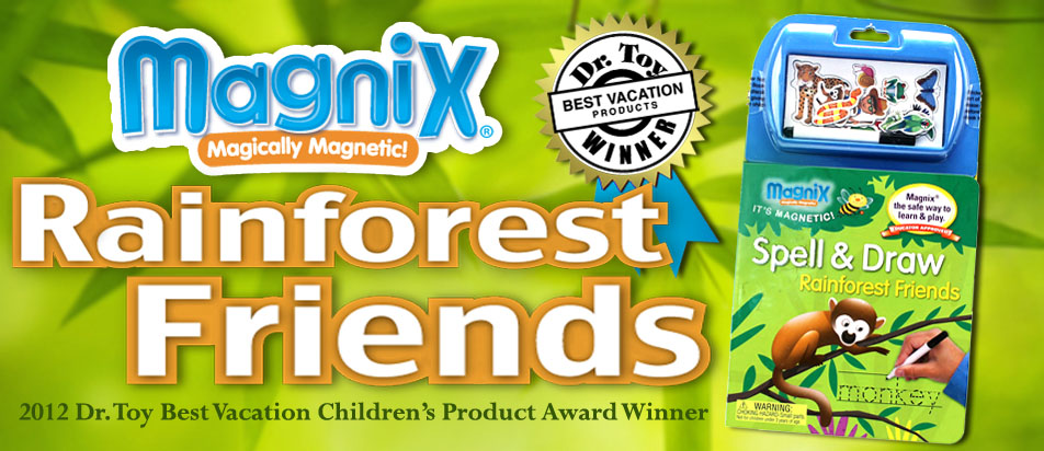 Magnix Spell & Draw Rainforest Friends won the 2012 Dr Toy Best Vacation Product Award!